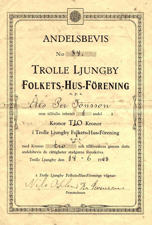 Ett av de tidigaste andelsbevisen, föreningen startade en gång som Trolle-Ljungby Folkets-Hus-Förening